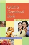 God's Devotional Book for Mothers: Encouragement - Honor Books