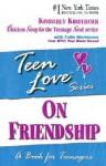 Teen Love: On Friendship - Kimberly Kirberger, Colin Mortensen