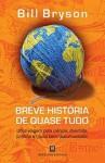 Breve História de Quase Tudo - Bill Bryson, Daniela Garcia
