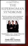 Overcoming the Super Woman Syndrome - Linda Ellis Eastman