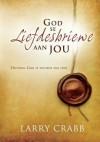 Gods Se Liefdesbriewe Aan Jou: Ontvang Gods Se Woorde Aan Liefde - Larry Crabb