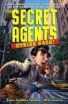 The Secret Agents Strike Back - Robyn Freedman Spizman, Mark Johnston