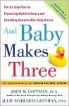 And Baby Makes Three - John M. Gottman, Julie Gottman