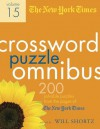 The New York Times Crossword Puzzle Omnibus Volume 15: 200 Puzzles from the Pages of The New York Times - The New York Times, Will Shortz