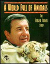 World Full of Animals - Roger A. Caras