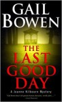 The Last Good Day - Gail Bowen