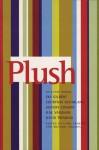 Plush: Selected Poems of Sky Gilbert, Courtnay McFarlane, Jeffery Conway, R.M. Vaughan & David Trinidad - Lynn Crosbie, Michael Holmes, Sky Gilbert, Courtnay McFarlane, Jeffery Conway, R.M. Vaughan, David Trinidad