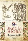 Bracia Hioba - Rebecca Gablé