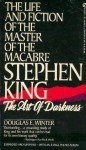Stephen King: The Art of Darkness: The Life and Fiction of the Master of Macabre - Douglas E. Winter