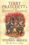 Guards! Guards! The Play - Terry Pratchett, Stephen Briggs