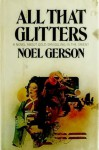All That Glitters - Noel B. Gerson