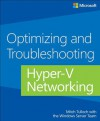 Optimizing and Troubleshooting Hyper-V Networking - Mitch Tulloch, The Windows Server Team