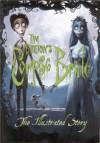 Tim Burton's Corpse Bride: The Illustrated Story - Tim Burton, Mark Salisbury