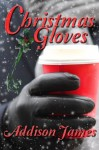 Christmas Gloves - Addison James