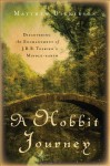A Hobbit Journey: Discovering the Enchantment of J. R. R. Tolkien's Middle-Earth - Matthew Dickerson