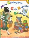 Miss Bindergarten Gets Ready for Kindergarten - Joseph Slate, Ashley Wolff