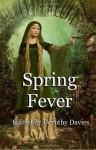 Spring Fever - Marija Elektra Rodriguez, Dorothy Davies