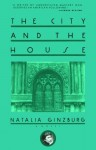 The City and the House - Natalia Ginzburg