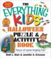 Everything Kids' Halloween Puzzle and Activity Book: Mazes, Activities, and Puzzles for Hours of Spine-Tingling Fun - Beth L. Blair, Jennifer A. Ericsson