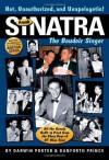 Frank Sinatra, The Boudoir Singer: All the Gossip Unfit to Print from the Glory Days of Ol' Blue Eyes - Darwin Porter, Danforth Prince