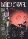 A Scarpetta Omnibus: Postmortem / Body Of Evidence / All That Remains (Kay Scarpetta, #1, #2, #3) - Patricia Cornwell