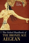 Oxford Handbook of the Bronze Age Aegean - Eric H. Cline