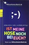 Ist meine Hose noch bei euch?: Neues aus SMSvonGesternNacht.de - Anna Koch, Axel Lilienblum