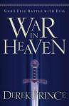 War in Heaven: God's Epic Battle with Evil - Derek Prince