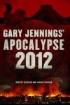 Apocalypse 2012: A Novel - Robert Gleason, Junius Podrug, Gary Jennings