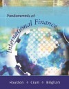 Fundamentals of International Finance (with Thomson One and Infotrac) [With Infotrac] - Joel F. Houston, Eugene F. Brigham