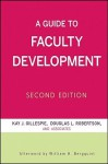 A Guide to Faculty Development - Kay J. Gillespie, William H. Bergquist, Douglas L. Robertson