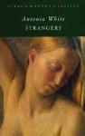 Strangers - Antonia White