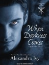 When Darkness Comes - Alexandra Ivy, Arika Rapson