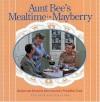Aunt Bee's Mealtime in Mayberry - Ken Beck, Jim Clark