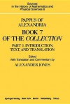 Pappus of Alexandria. Book 7 of the Collection: Part 1: Introduction, Text & Translation Part 2: Commentary, Index & Figures (Mathematics & Physical Sciences) - Alexander Jones