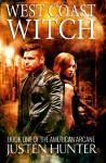 West Coast Witch (American Arcane) (Volume 1) - Justen Hunter