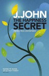 The Happiness Secret - J. John