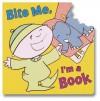 Bite Me, I'm a Book (Bite Me) - Sarah Weeks, Jef Kaminsky