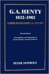 G.A. Henty, 1832-1902: A Bibliographical Study of His British Editions, with Short Accounts of His Publishers, Illustrators, and Designers, a - Peter Newbolt
