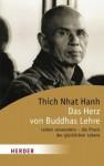 Das Herz von Buddhas Lehre - Thích Nhất Hạnh