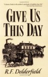 Give Us This Day - R.F. Delderfield
