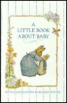A Little Book about Baby - Gladys Pucillo