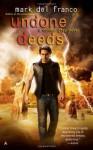 Undone Deeds - Mark Del Franco