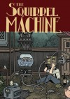The Squirrel Machine - Hans Rickheit