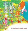 The Next Door Bear - Eugene Yelchin, Mary Kuryla, Mary Kuryla-Yelchin