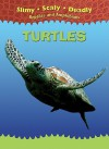 Turtles (Slimy, Scaly, Deadly Reptiles And Amphibians) - Tim Harris
