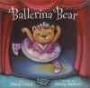 Ballerina Bear - Shana Corey