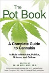 The Pot Book: A Complete Guide to Cannabis - Julie Holland