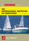 The Adlard Coles Book of the International Certificate of Competence - Bill Anderson