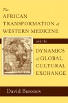 The African Transformation of Western Medicine and the Dynamics of Global Cultural Exchange - David Baronov